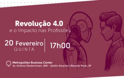 1° MEETUP SOBRE REVOLUÇÃO 4.0 e o Impacto nas Profissões