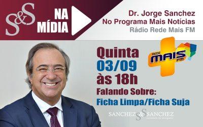 Dr. Jorge Sanchez será o entrevistado da Rádio Rede Mais FM nesta quinta-feira, às 18h