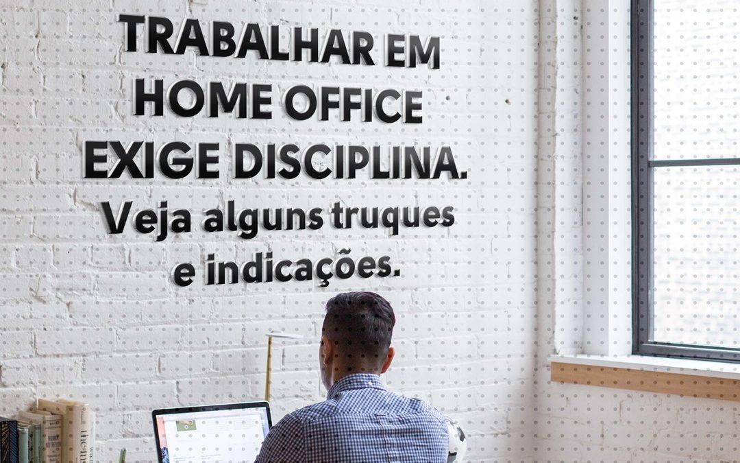 Trabalhar em HOME OFFICE exige disciplina