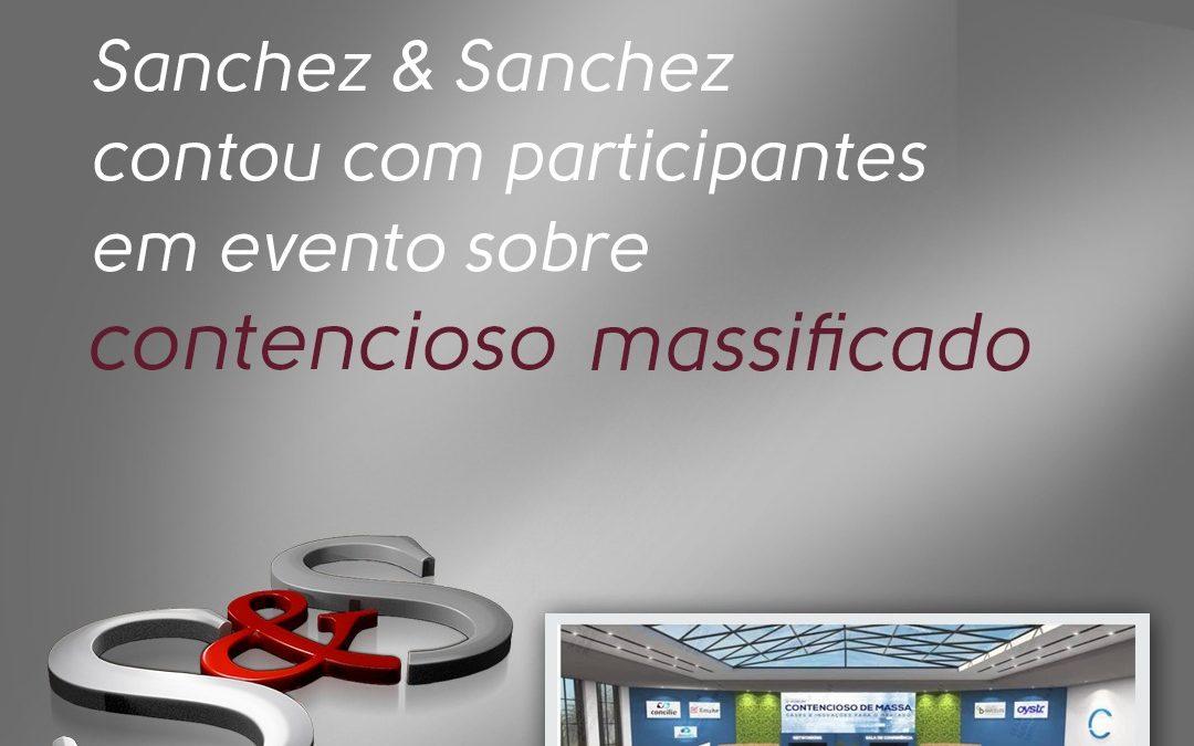 Sanchez & Sanchez contou com representantes em evento sobre contencioso massificado